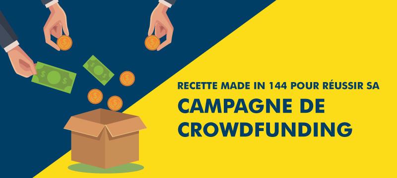 Campagne de crowdfunding : la recette made in 144