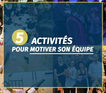 5 activités pour motiver son équipe