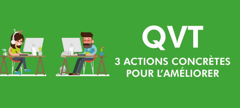 QVT : 3 actions concrètes pour l'améliorer