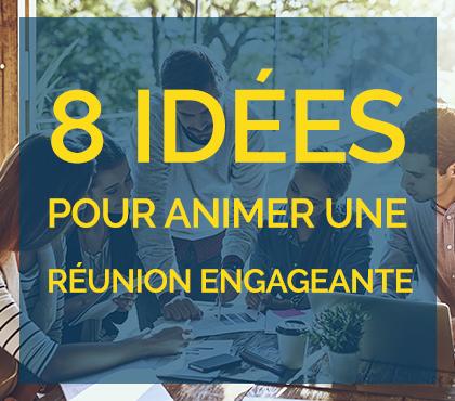 Animer des réunions engageantes : Nos 8 idées !