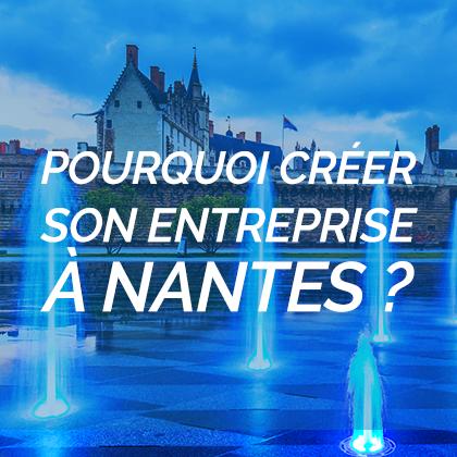 Pourquoi créer son entreprise à Nantes ?